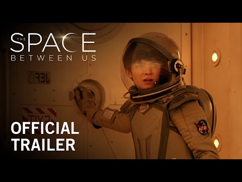 The Space Between Us | Official Trailer | Now Playing