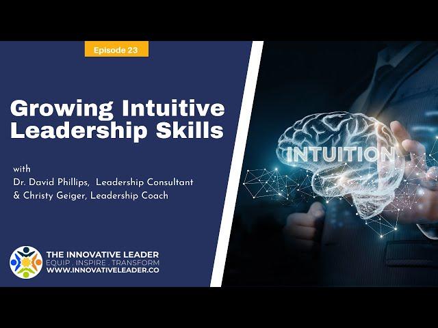 TILP23 Growing Intuitive Leadership Skills