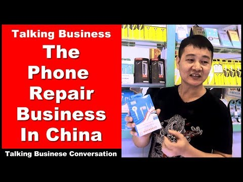 Talking Business - The Phone Repair Business in China - Learn Intermediate Chinese Conversation