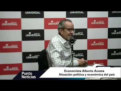 🎙#PuntoNoticias – Alberto Acosta - Situación Económica Y Política Ecuador
