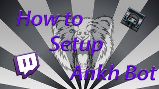 How to Setup AnkhBot (Easy Tutorial)