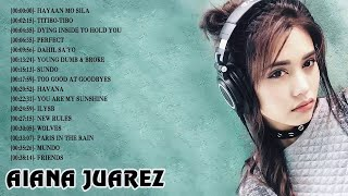 Aiana Juarez Cover Songs Playlist 2018 / Top Songs Of Aiana Juarez 2018