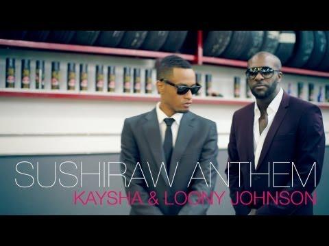Kaysha - Sushiraw Anthem (feat. Loony Johnson)