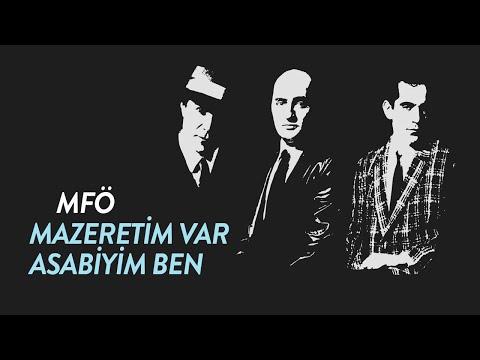 MFÖ - Mazeretim Var Asabiyim Ben