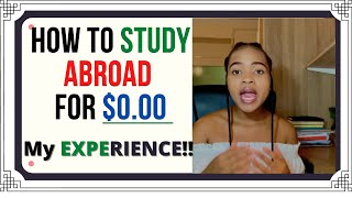 HOW TO STUDY ABROAD FOR FREE *MY EXPERIENCE* //  SAVE MONEY