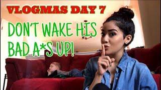 DONT WAKE HIS BAD A*S UP! | VLOGMAS DAY 7