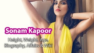 Sonam Kapoor Age,Height, Weight, Affairs, Wiki & Facts