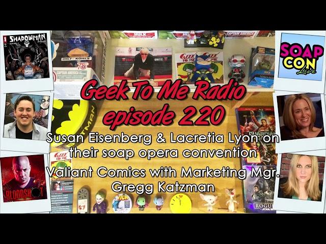 220-Susan Eisenberg & Lacretia Lyon on SoapCon LIVE-Valiant Comics w Gregg Katzman