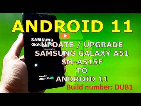 How to Update Samsung Galaxy A51 SM-A515F to Android 11 Official