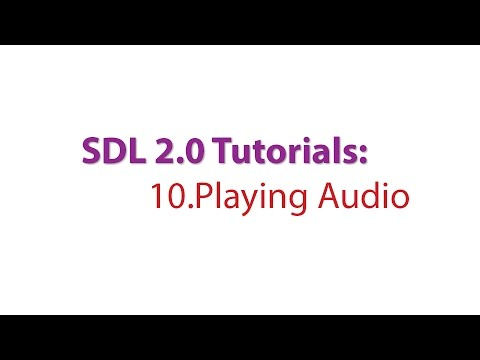 SDL 2.0 Tutorials: 10.Playing Audio files using the Mixer