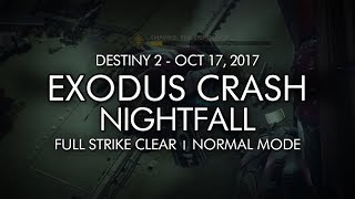 Destiny 2 - Nightfall: Exodus Crash - Full Strike Clear Gameplay (Week 7)