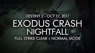 Destiny 2 - Nightfall Exodus Crash - Full Strike Clear Gameplay Week 7