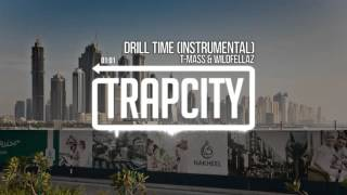 T-Mass & Wildfellaz - Drill Time (Instrumental)