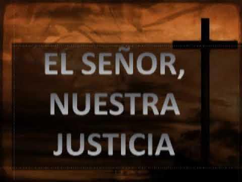 Resultado de imagen de el señor es nuestra justicia