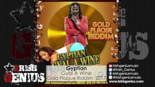 Gyptian - Gyal A Wine [Gold Plaque Riddim] March 2017