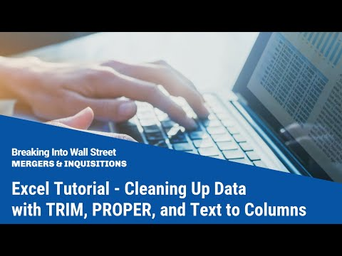 Excel Tutorial - Cleaning Up Data with TRIM, PROPER, and Text to Columns