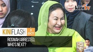Rosmah arrested, who's next? | KiniFlash - 3 Oct