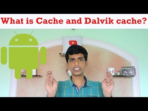 What is cache & dalvik cache? How does it work in android?