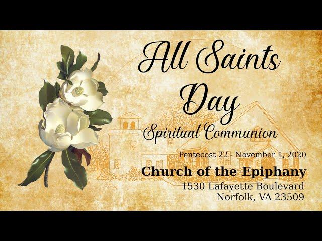 All Saints Day, Spiritual Communion - November 1, 2020