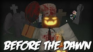 Before the Dawn | Roblox | w/stepa813