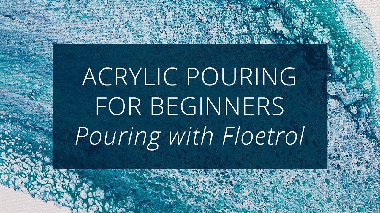 Acrylic Pouring For Beginners Floetrol And Silicone Oil Youtube