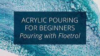 Acrylic Pouring for Beginners : Floetrol and Silicone Oil