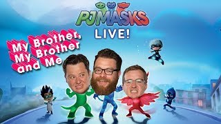 MBMBAM - Justin watches PJ Masks Live