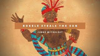 Congo Mythology: Bokele Steals The Sun