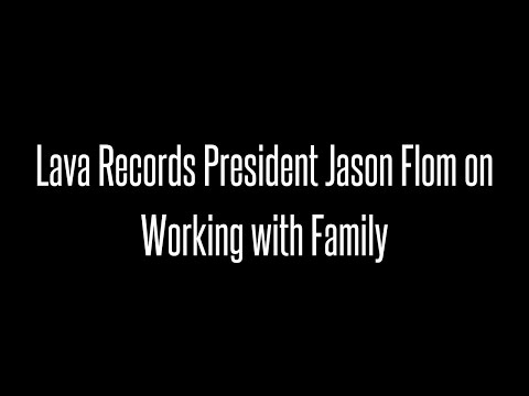 A&R Legend Jason Flom on working with his son at Lava Records