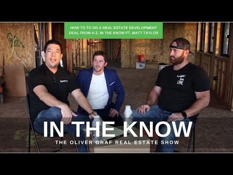 How To Do A Real Estate Development Deal From A-Z ft. Matt Taylor - In The Know