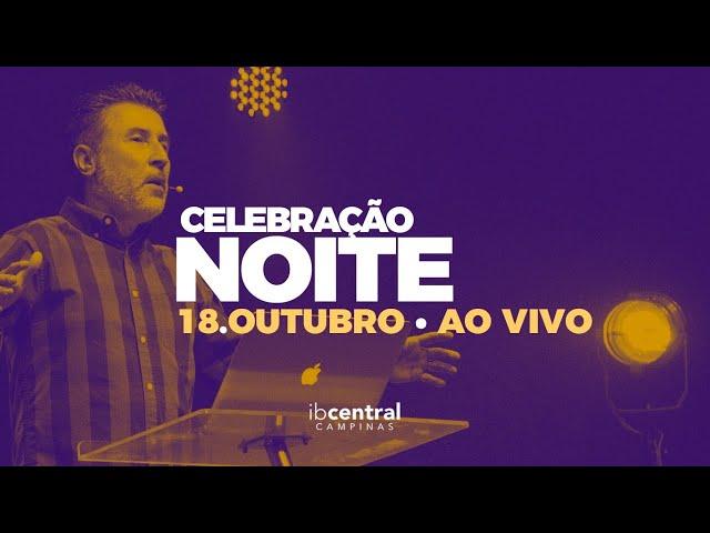 🔴 IBCentral Campinas | celebraçõa noite 18 de Outubro de 2020 // AO VIVO