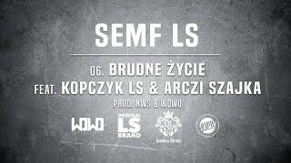 Semf LS - BRUDNE ŻYCIE ft. Kopczyk LS, Arczi SZAJKA // Prod. NWS & WOWO.