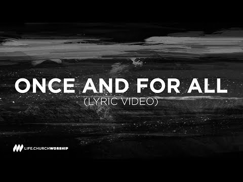 Once and for All (lyric video) - Life.Church Worship