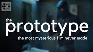 The Prototype: The Most Mysterious Film That Never Existed