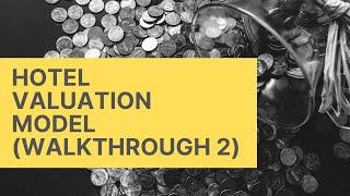 Hotel Valuation Model - Video 2 - Cash Flow Summary Tab