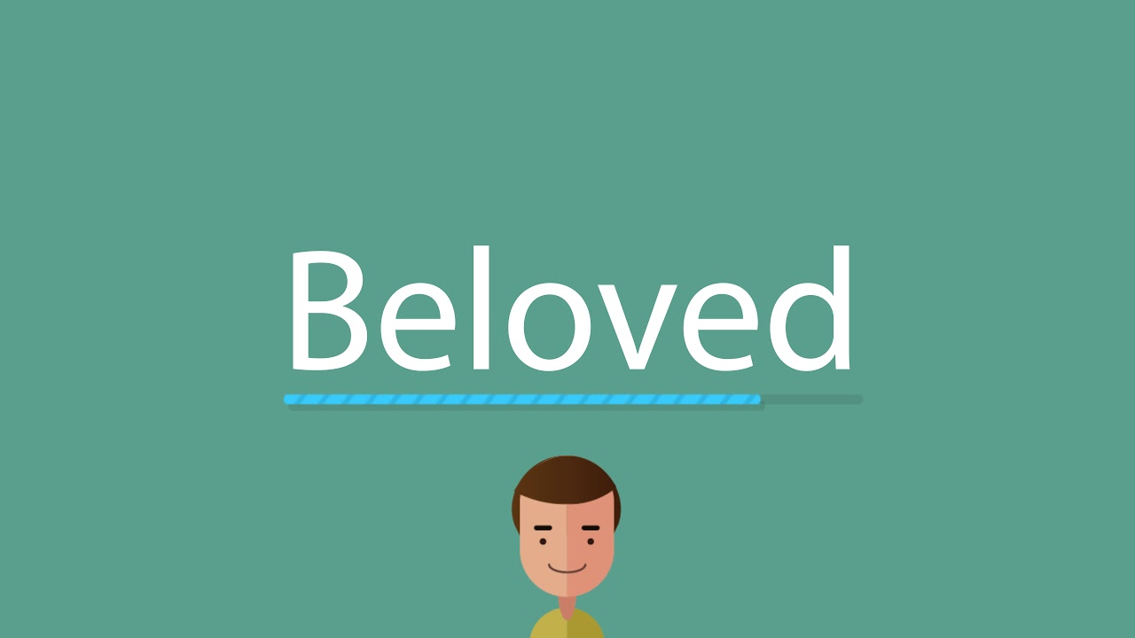 How to pronounce Beloved