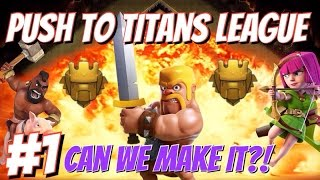 Clash of Clans | Road To Titans League! 2100 Trophy Push Challenge | Can I Do It?! #1
