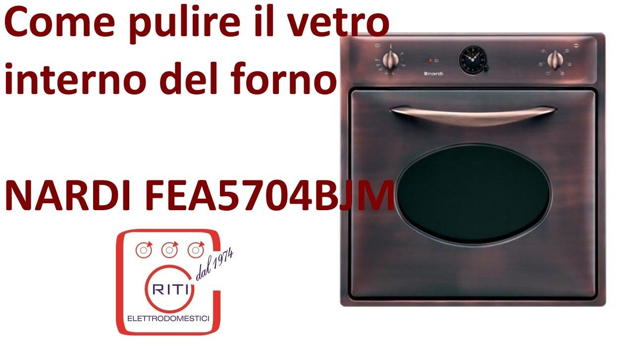 Come pulire il vetro interno del forno NARDI FEA5704BJM