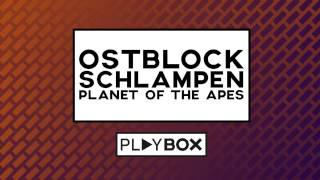 Ostblockschlampen - Planet Of The Apes | OUT NOW