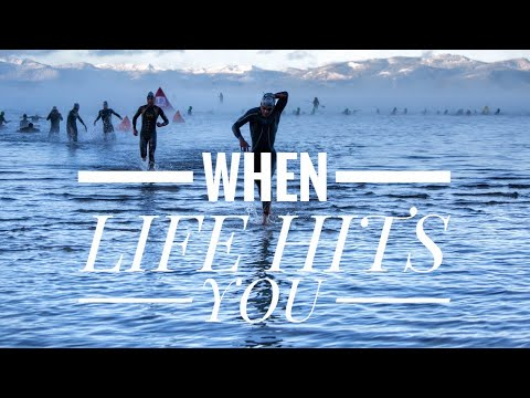 WHEN LIFE HITS YOU // Triathlon Motivation 2017