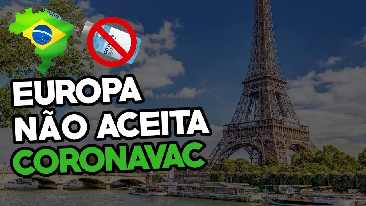 Europa E Estados Unidos Nao Aceitarao Brasileiros Vacinados Com A Coronavac Youtube
