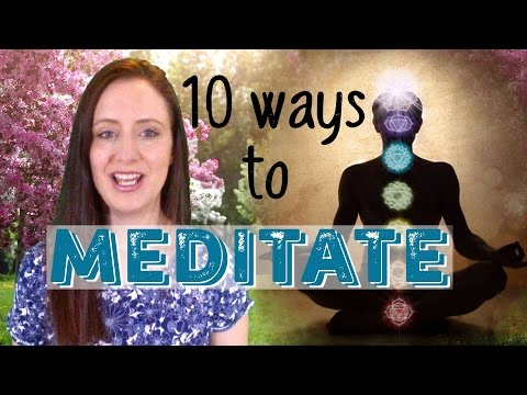 10 Ways to Meditate! Types of Meditation & Techniques