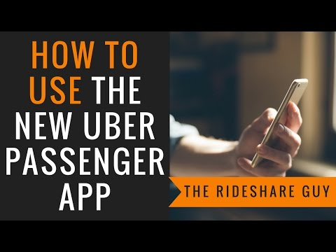 How To Use The New Uber Passenger App (2017 version)