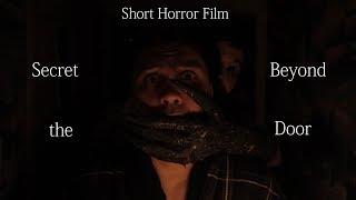 Secret Beyond the Door - Short horror film - Тайна за дверью (Короткометражный фильм ужасов)