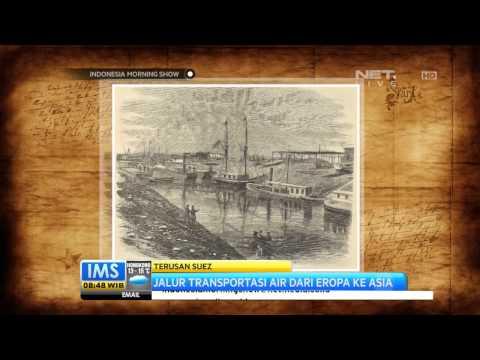IMS - Todays History Terusan Suez di Bangun