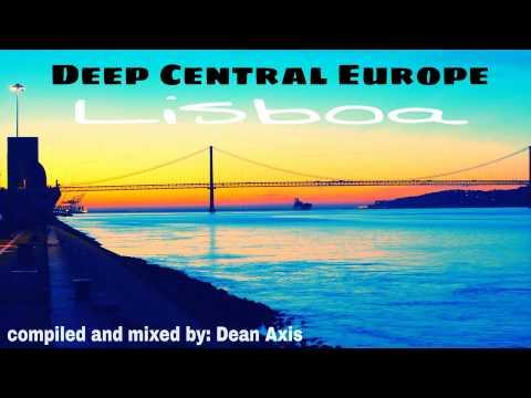 Deep Central Europe - LISBOA - Mixed by: Dean Axis