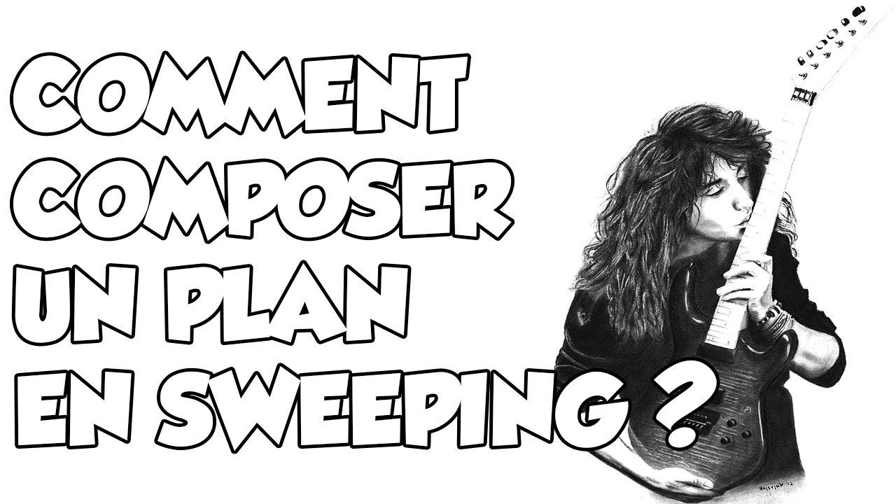 COMMENT COMPOSER UN PLAN EN SWEEPING ? - LE GUITAR VLOG 138