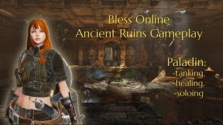 Bless Online- is Paladin OP?! (Ancient Ruins Gameplay)