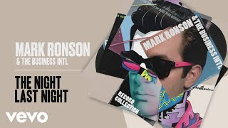 Mark Ronson, The Business Intl. - The Night Last Night ( Audio)