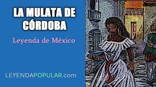 La Mulata de Córdoba - Leyenda de México